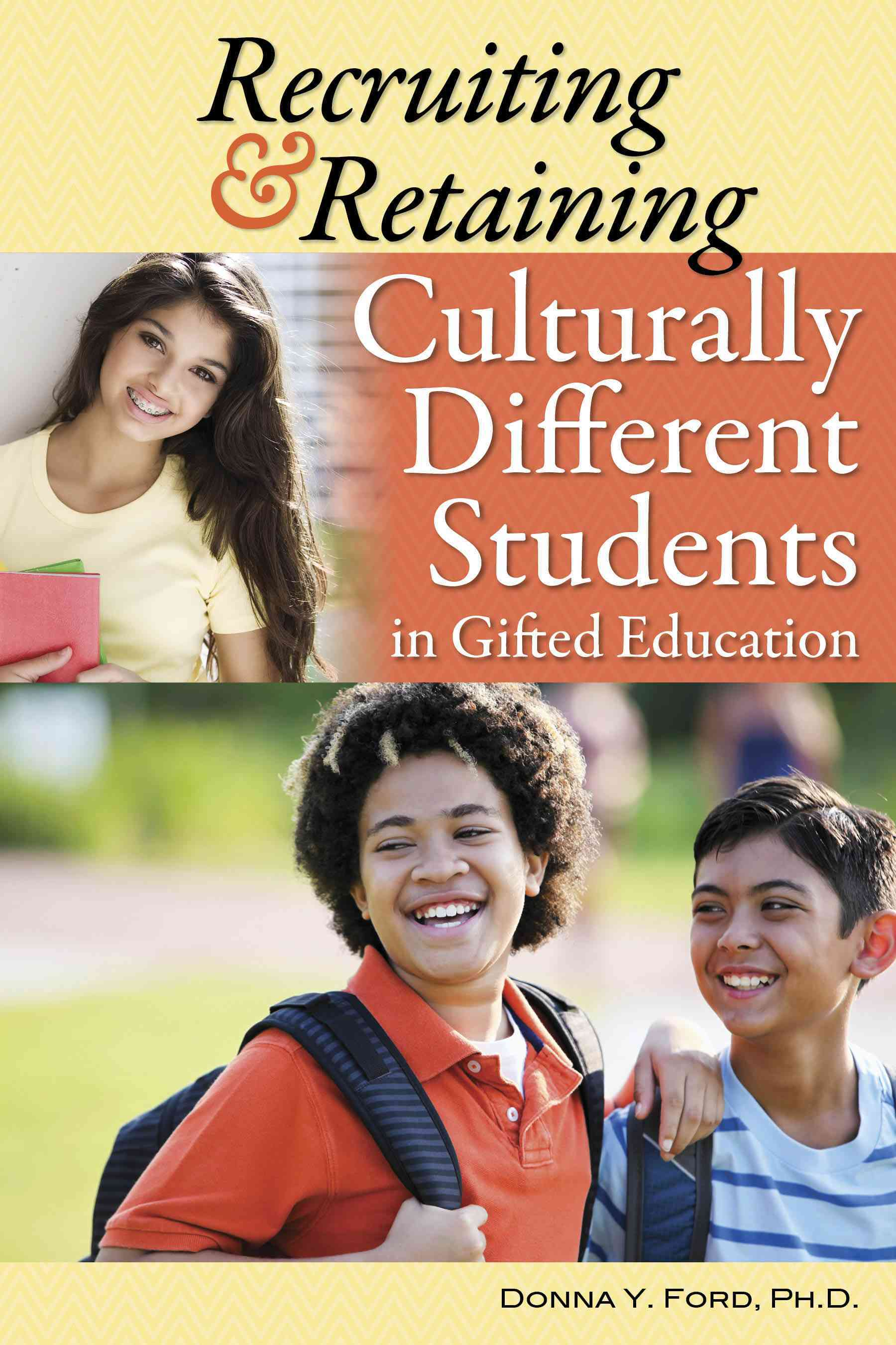 Recruiting and Retaining Culturally Different Students in Gifted Education By Ford, Donna Y.